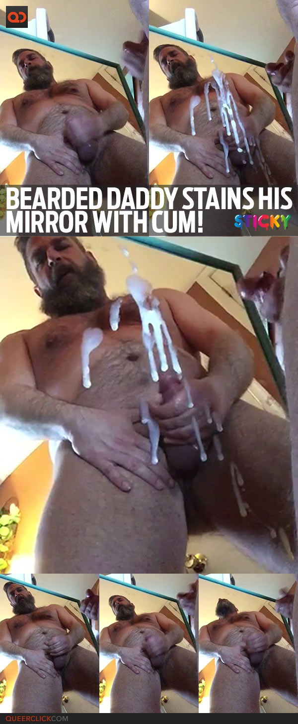 Bearded Daddy Stains His Mirror With Cum!