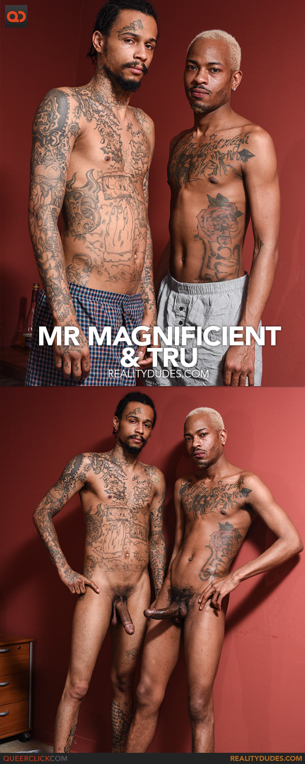 Reality Dudes: Mr Magnificient and Tru