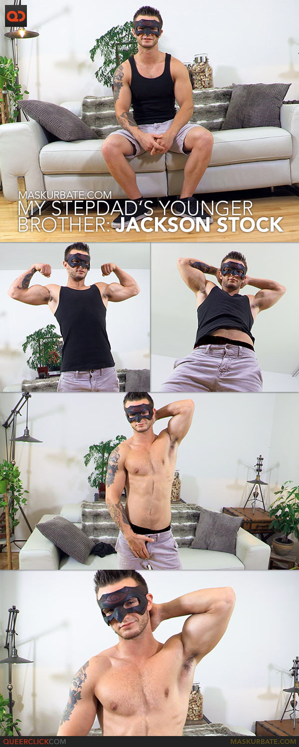 Maskurbate: My Stepdad's Younger Brother - Jackson Stock