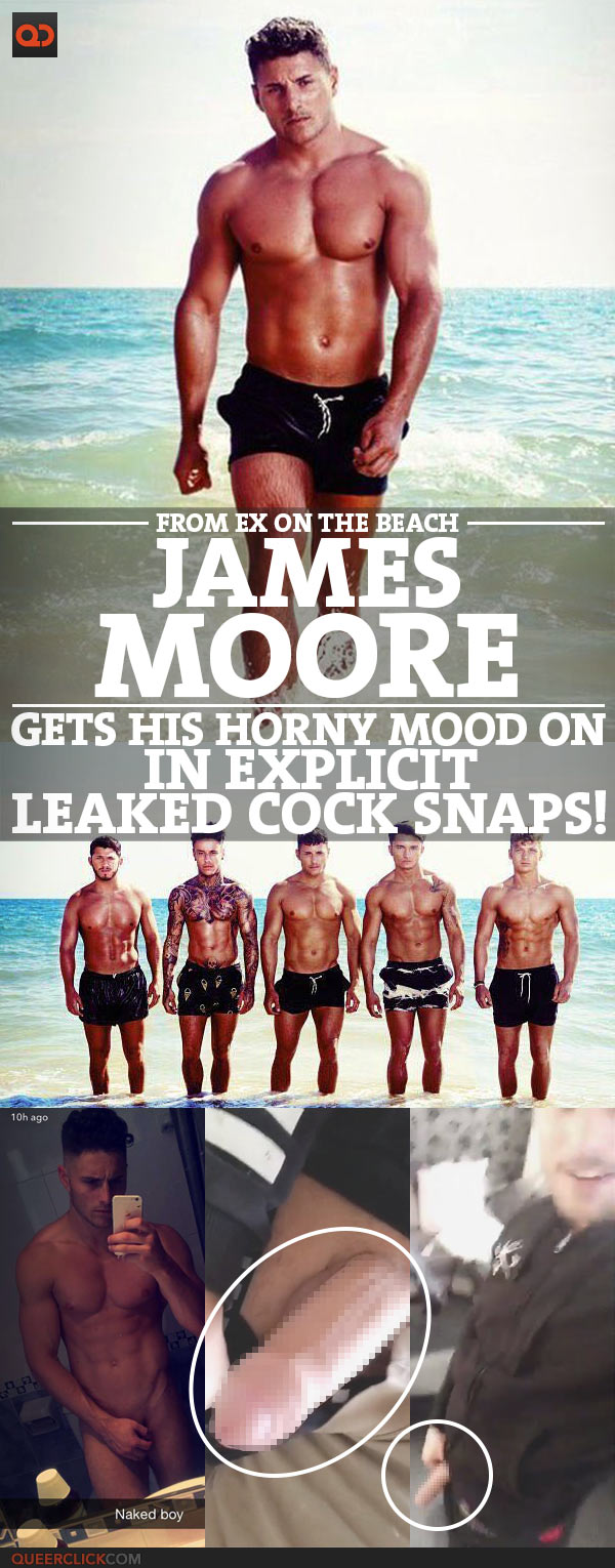 James Moore, From Ex On The Beach, Gets His Horny Mood On In Explicit Leaked Cock Snaps!