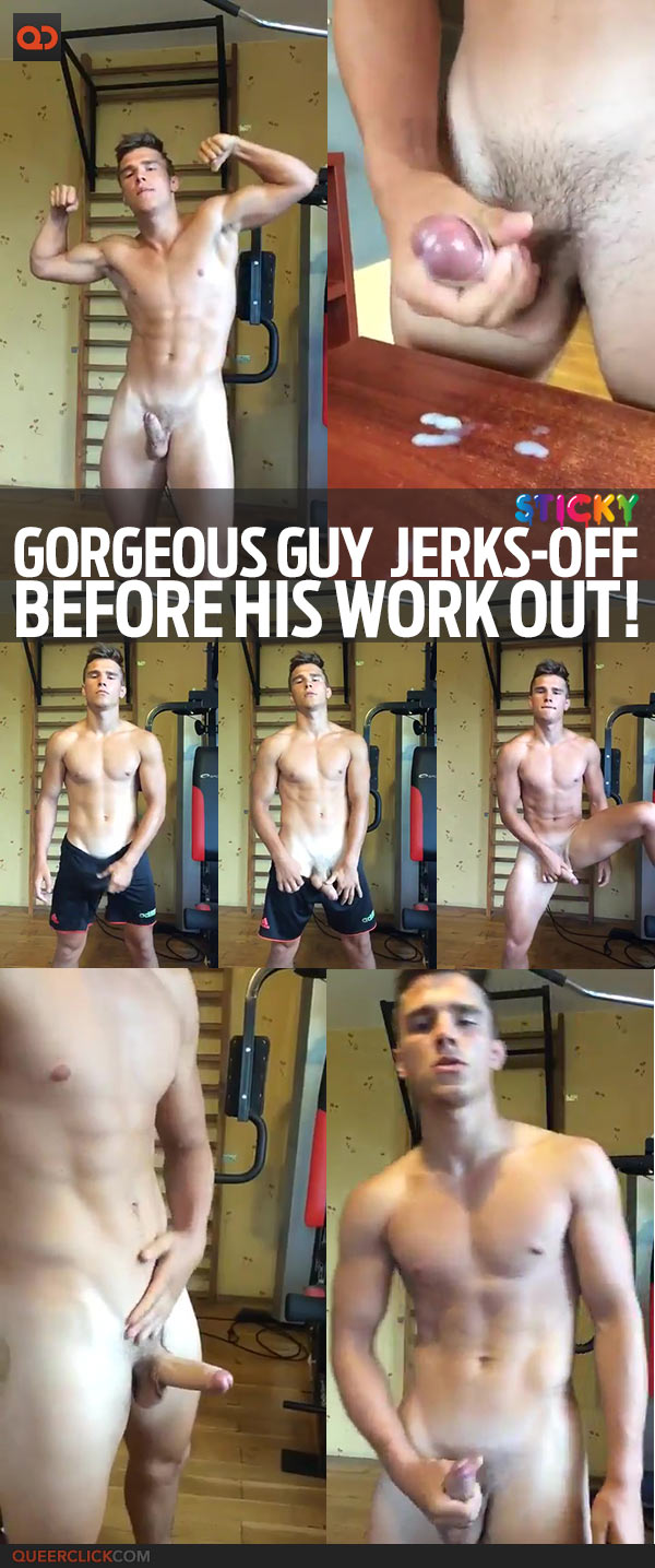 Gorgeous Guy Jerks-Off Before His Work Out!