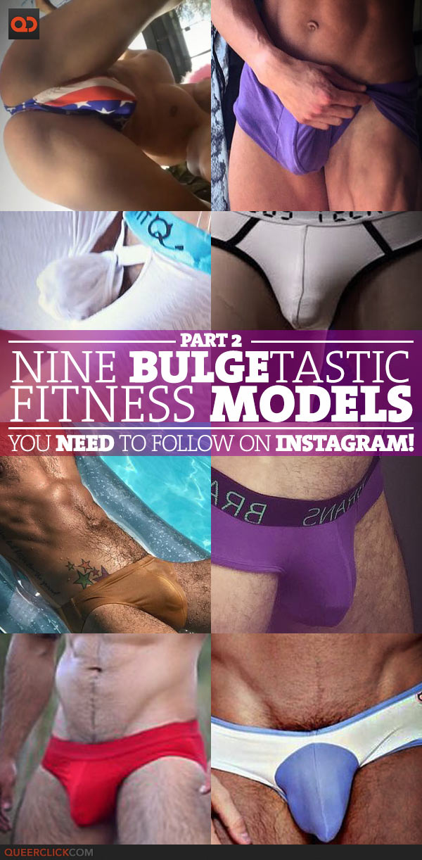 Nine BULGEtastic Fitness Models You Need To Follow On Instagram! - Part 2