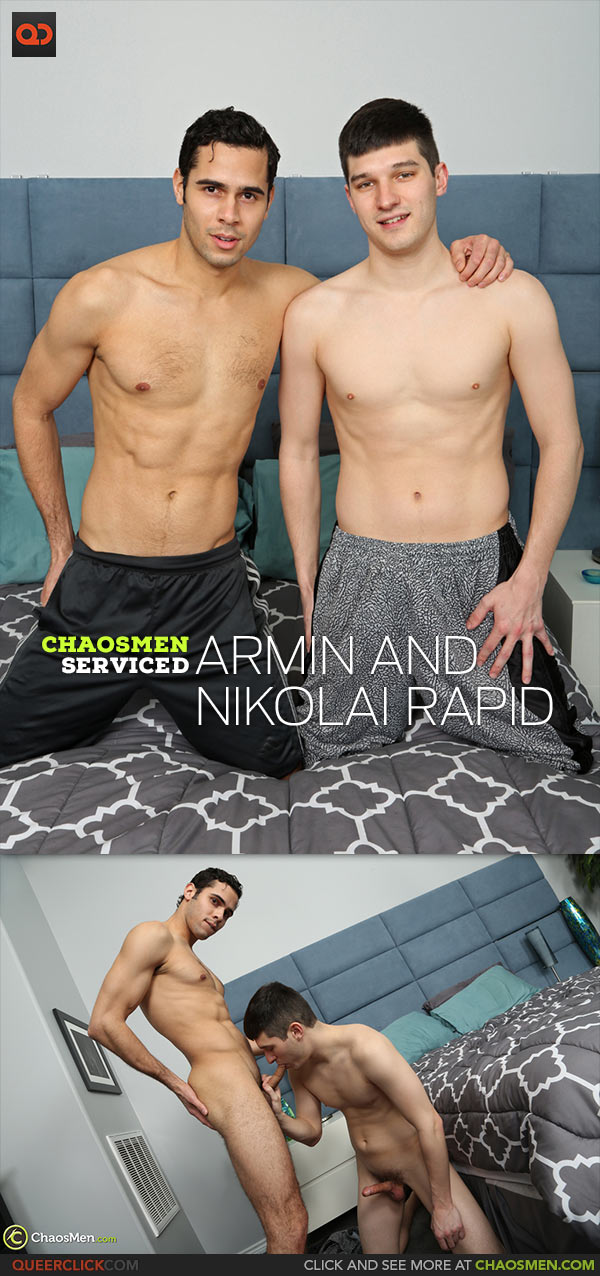 ChaosMen: Armin and Nikolai Rapid - Serviced