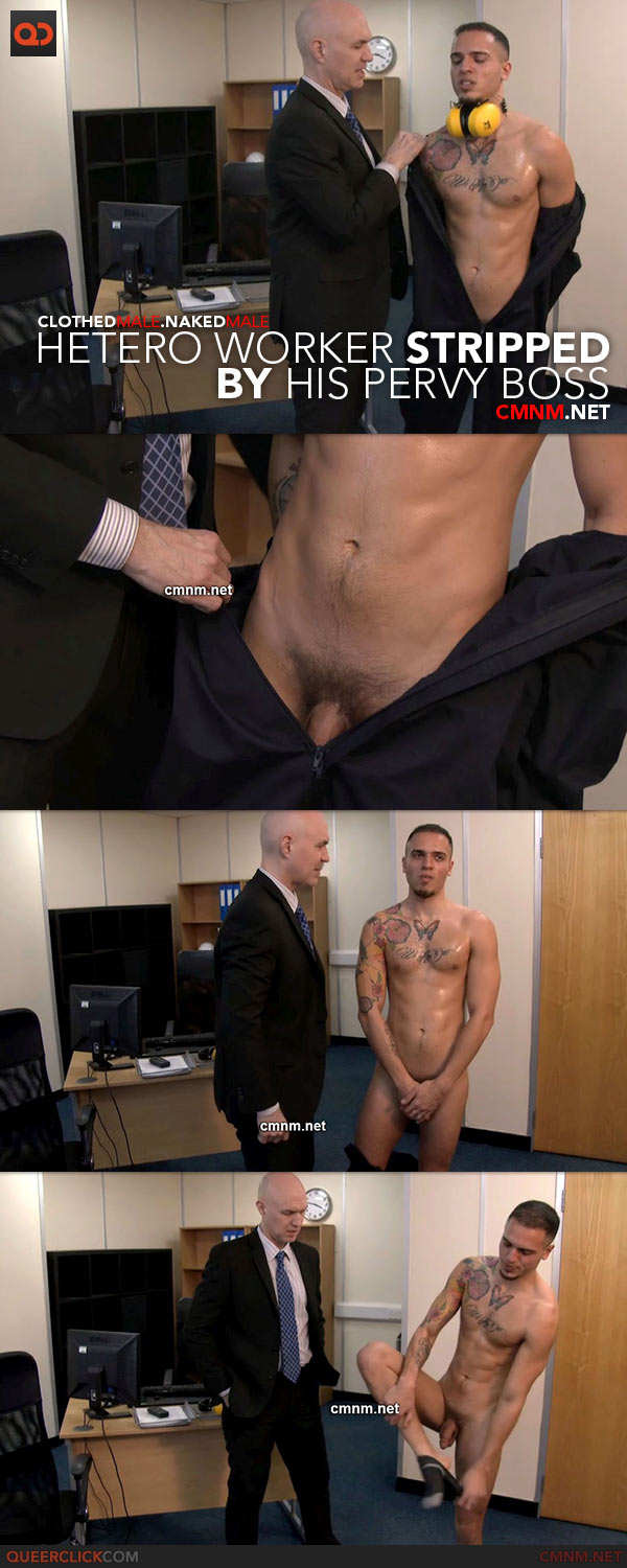 CMNM.net - Hetero Worker Stripped by His Pervy Boss