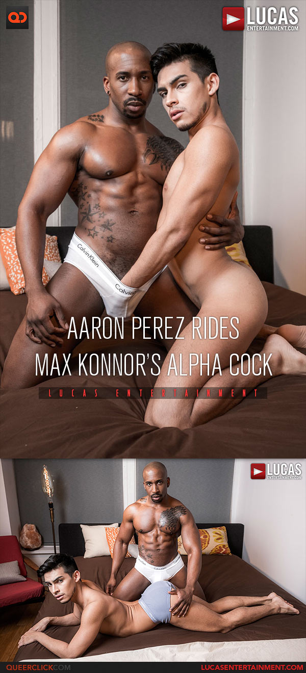 Lucas Entertainment: Max Konnor Fucks Aaron Perez Bareback