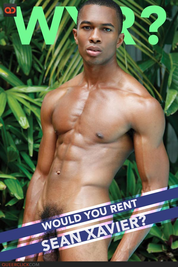 Would You Rent Sean Xavier?