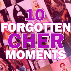 10 Forgotten Cher Moments