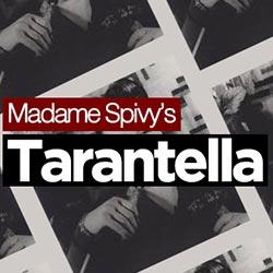 Madame Spivy's Tarantella