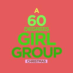 A 60 Degrees Girl Group Christmas