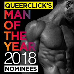 QueerClick's Man Of The Year 2018 – Here Are Your Nominees!