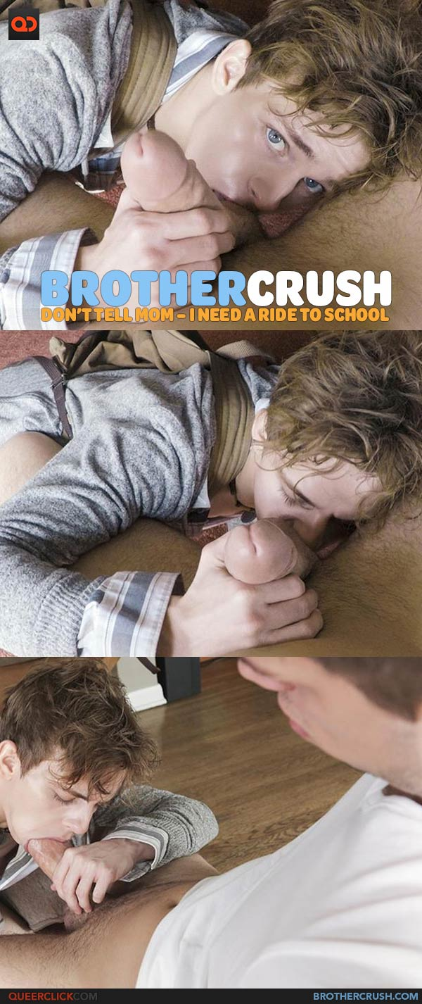 Brother Crush: Don't Tell Mom – I Need a Ride To School