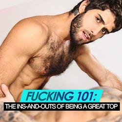 Fucking 101: The Ins-and-Outs of Being a Great Top