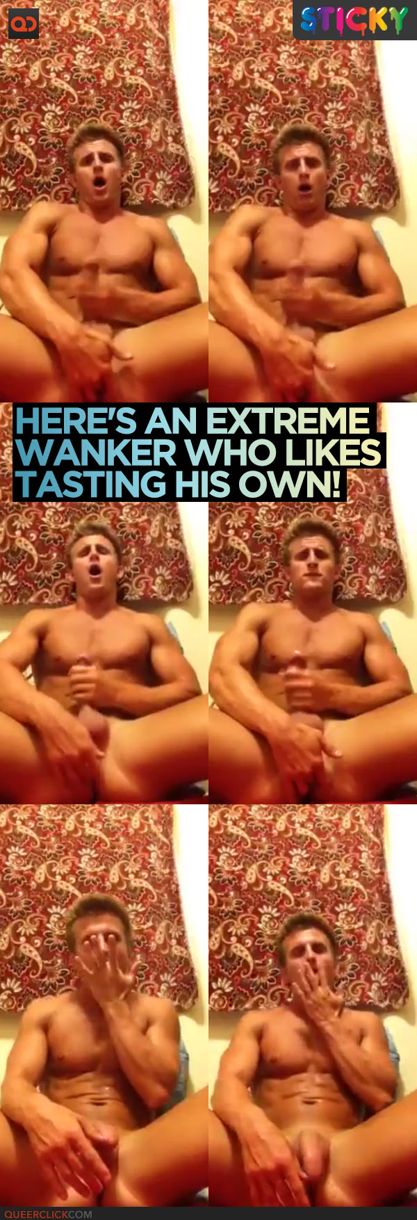 Here's An Extreme Wanker Who Likes Tasting His Own!