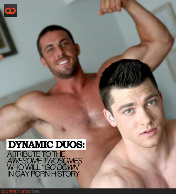 """Dynamic Duos: A Tribute to the Awesome Twosomes Who Will """"Go Down"""" in Gay Porn History"""