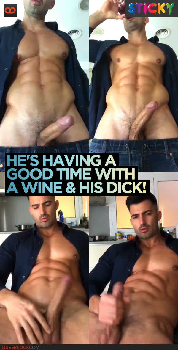 He's Having A Good Time With A Wine & His Dick!