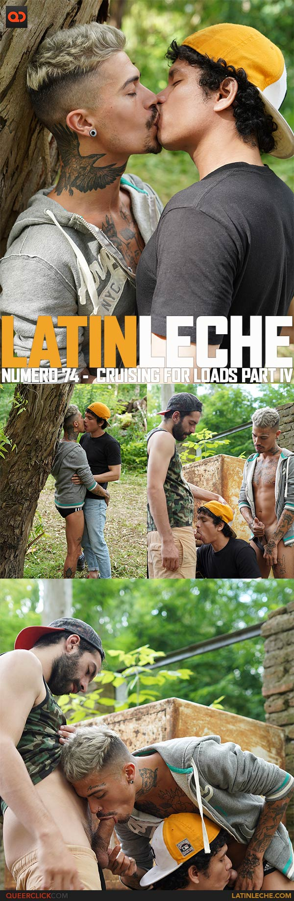 Latin Leche: Numero 74 -  Cruising For Loads Part IV