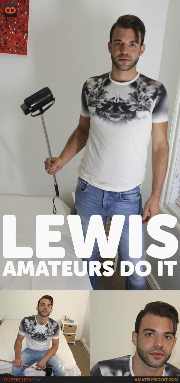Amateurs Do It: Lewis