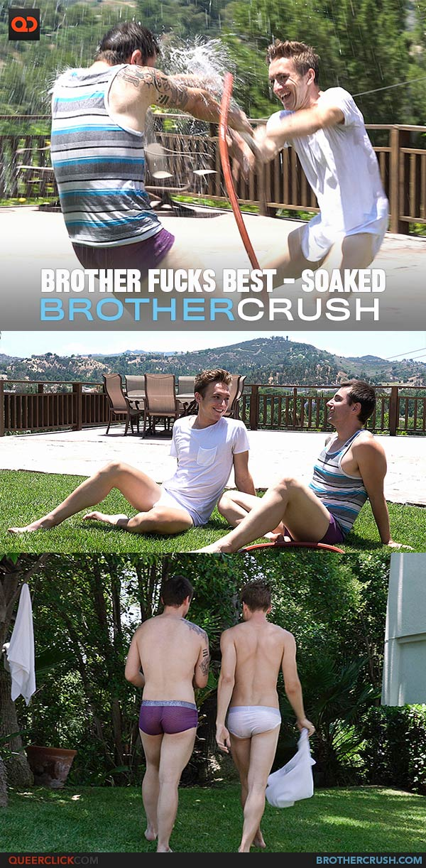 Brother Crush: Brother Fucks Best - Soaked