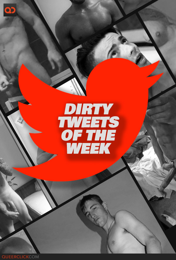 DIRTY TWEETS OF THE WEEK