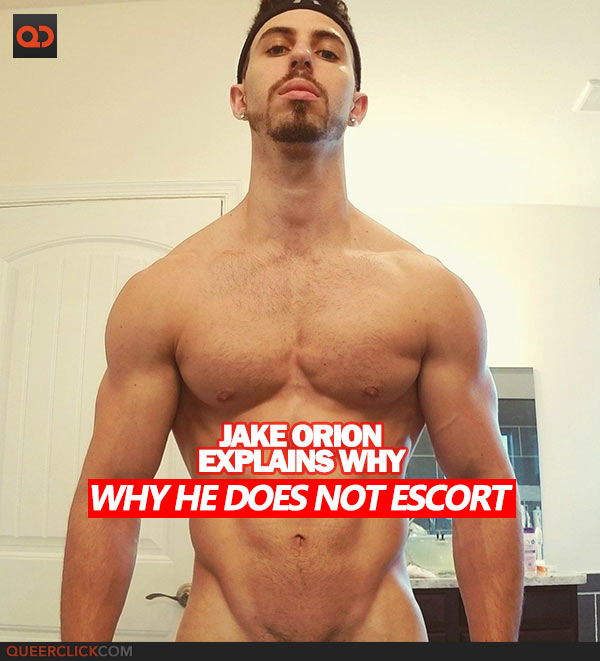 Cam Model Jake Orion Explains His Reasons Why He Does Not and Will Never Do Escort