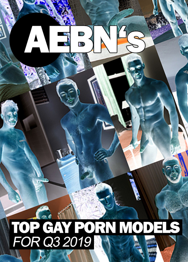 AEBN's Reveals Its Q3 Top Selling Gay Porn Stars For 2019!