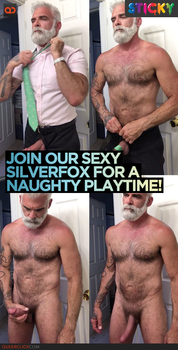 Join Our Sexy Silverfox For A Naughty Playtime!