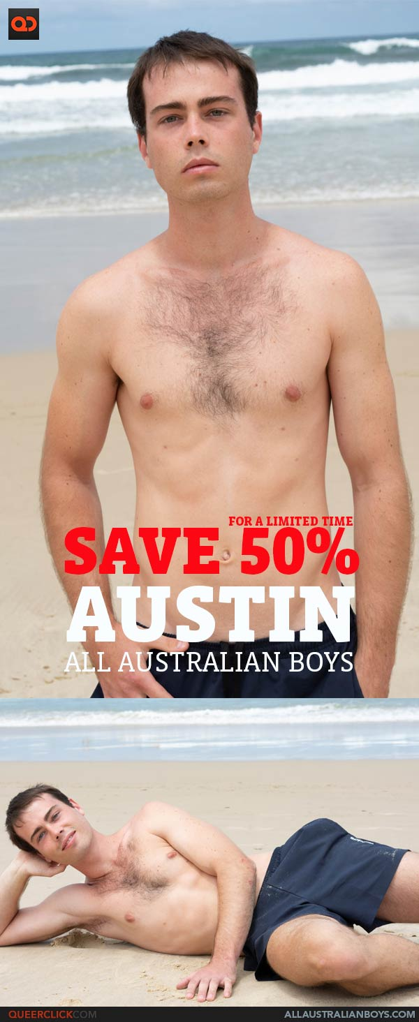 AllAustralianBoys: Austin - FOR A LIMITED TIME SAVE 50%