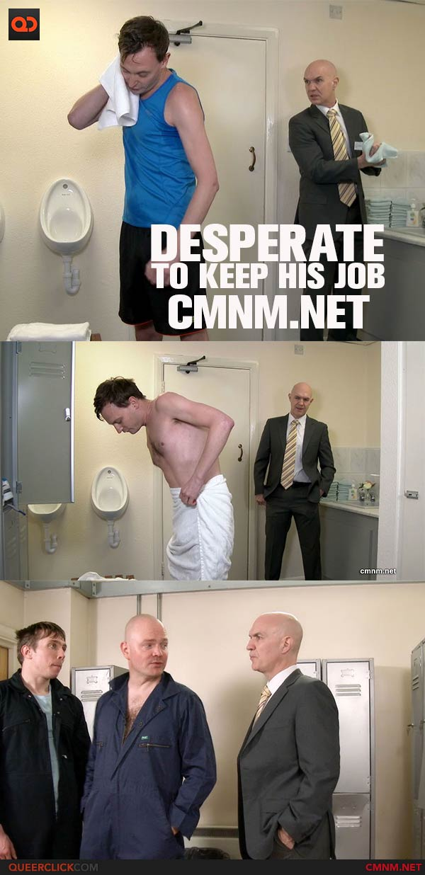 Desperate to Keep his Job at CMNM.net