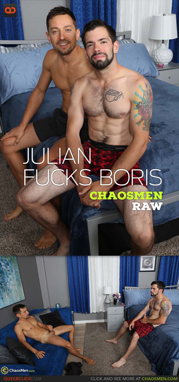 ChaosMen: Julian Brady Fucks Boris - Bareback