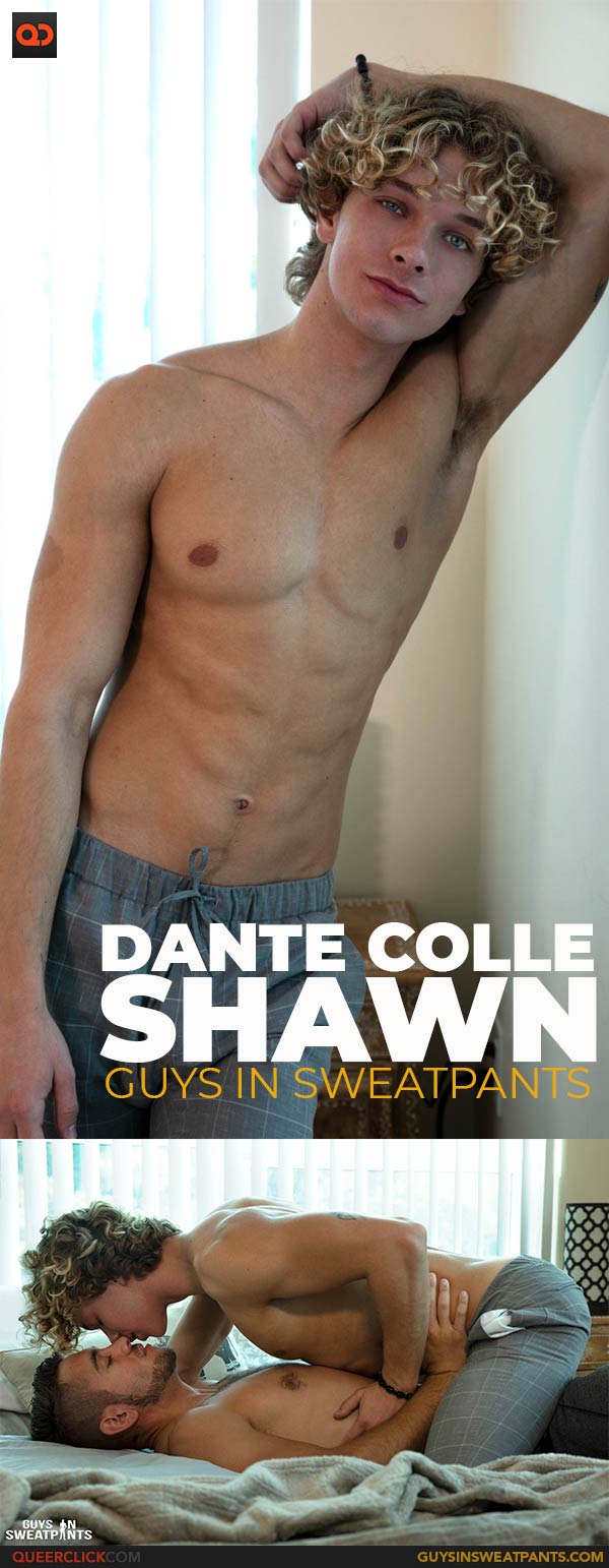 Guys in Sweatpants: Dante Colle and Shawn
