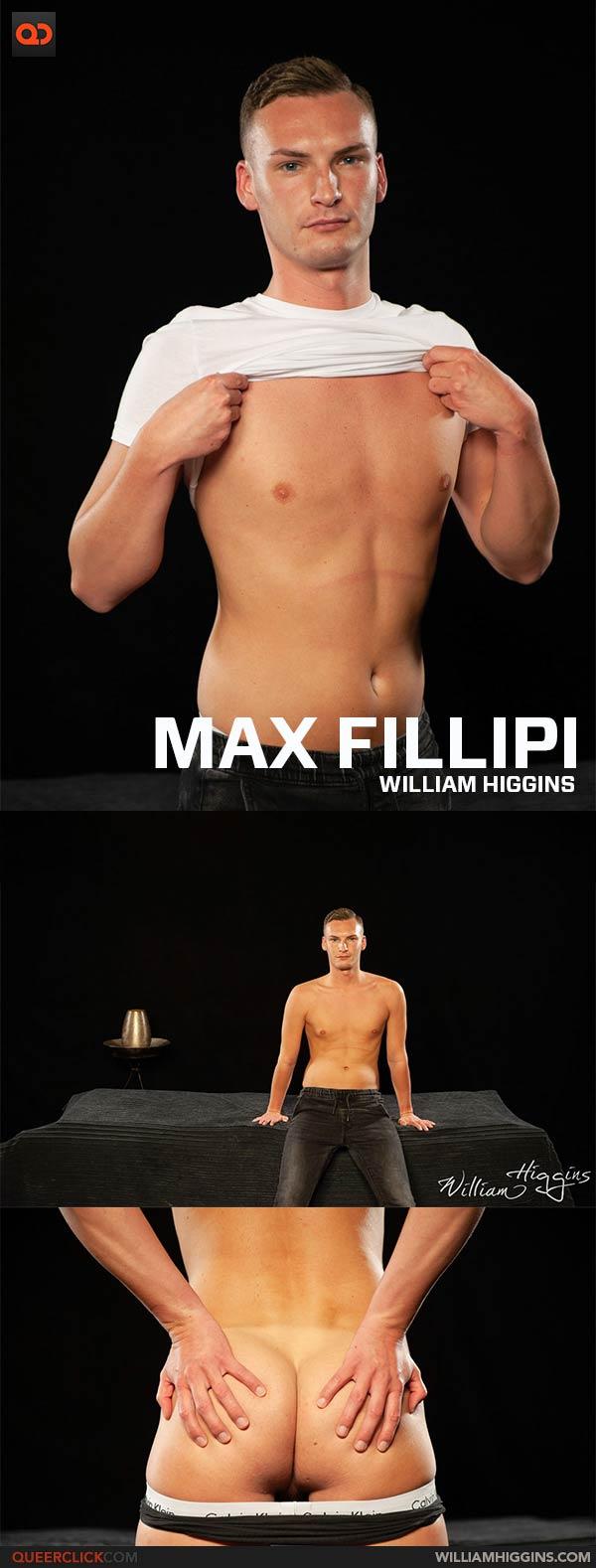 William Higgins: Max Fillipi