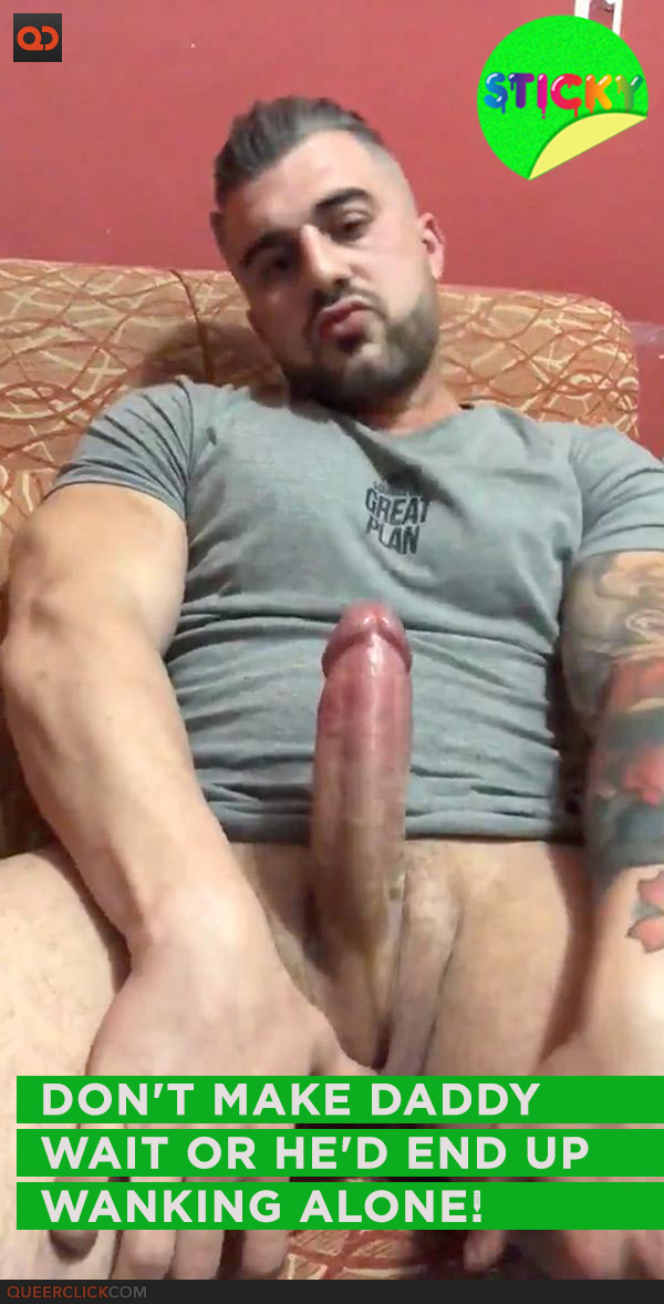 Don't Make Daddy Wait Or He'd End Up Wanking Alone!