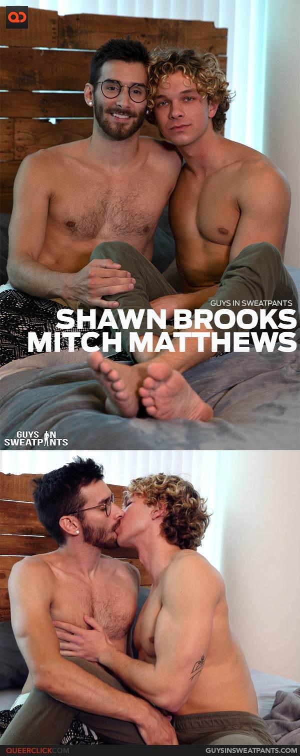Guys in Sweatpants: Shawn Brooks and Mitch Matthews