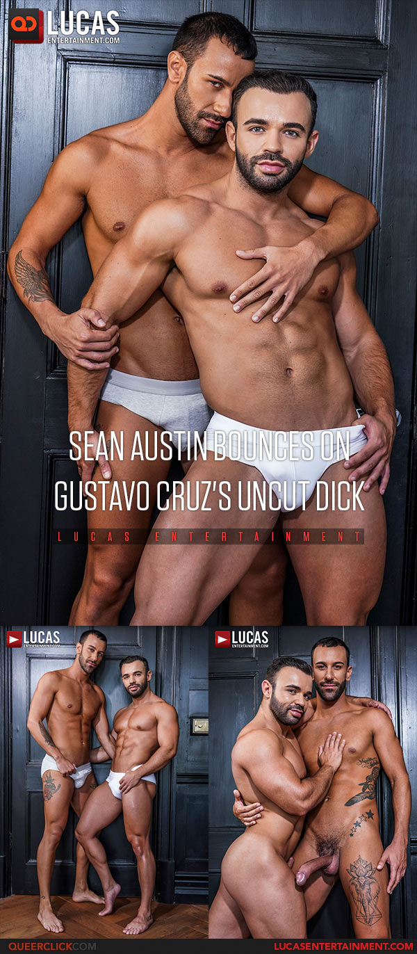 Lucas Entertainment: Gustavo Cruz Fucks Sean Austin - Bareback