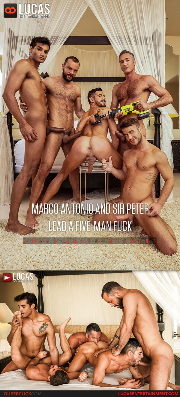 Lucas Entertainment: Marco Antonio, Sir Peter, Silver Steele, Valentin Amour and Allen King - Bareback Group Fuck