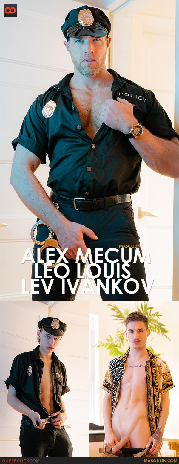 Masqulin: Alex Mecum, Leo Louis and Lev Ivankov