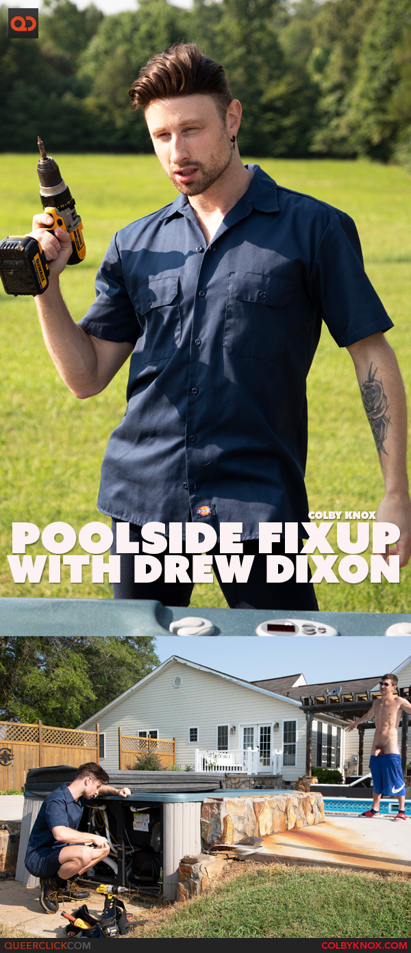 Colby Knox: Poolside Fixup with Drew Dixon