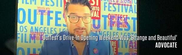 Outfest's Drive-In Opening Weekend Was 'Strange and Beautiful'