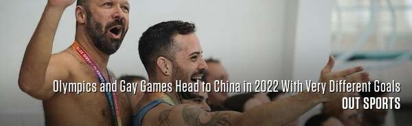 Olympics and Gay Games Head to China in 2022 With Very Different Goals