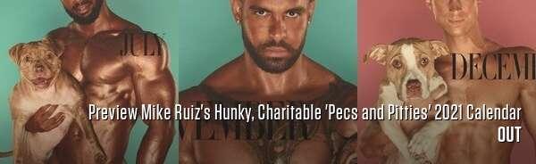Preview Mike Ruiz's Hunky, Charitable 'Pecs and Pitties' 2021 Calendar
