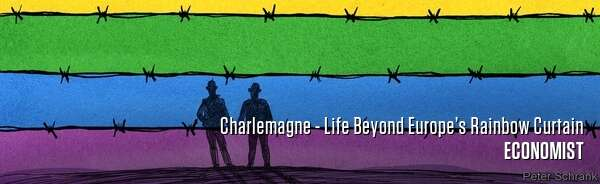 Charlemagne - Life Beyond Europe's Rainbow Curtain