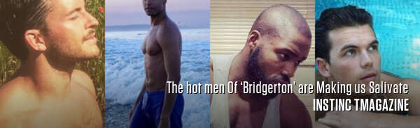 The hot men Of 'Bridgerton' are Making us Salivate