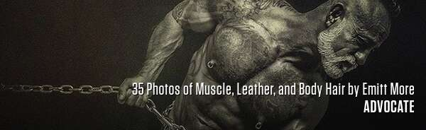 35 Photos of Muscle, Leather, and Body Hair by Emitt More