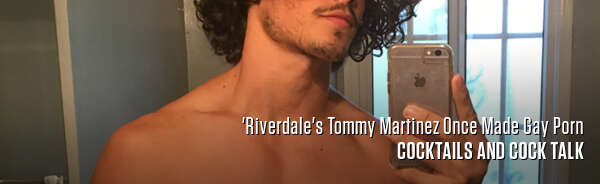 'Riverdale's Tommy Martinez Once Made Gay Porn