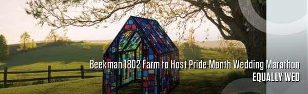 Beekman 1802 Farm to Host Pride Month Wedding Marathon