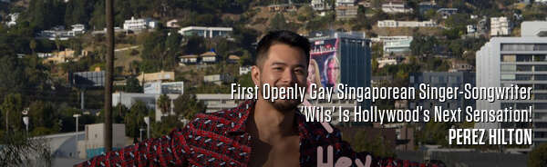 First Openly Gay Singaporean Singer-Songwriter 'Wils' Is Hollywood's Next Sensation!