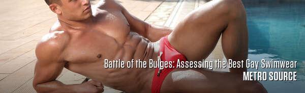 Battle of the Bulges: Assessing the Best Gay Swimwear