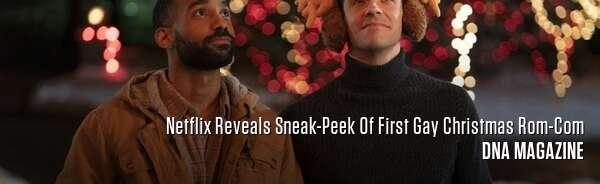 Netflix Reveals Sneak-Peek Of First Gay Christmas Rom-Com