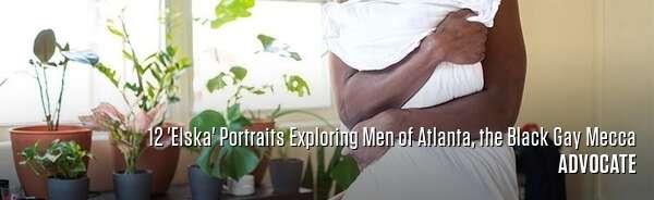 12 'Elska' Portraits Exploring Men of Atlanta, the Black Gay Mecca