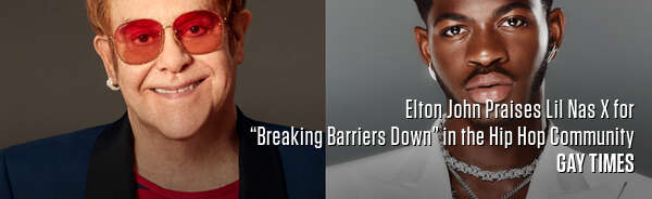 "Elton John Praises Lil Nas X for ""Breaking Barriers Down"" in the Hip Hop Community"